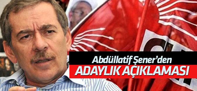 Abdüllatif Şener'den 'adaylık' açıklaması