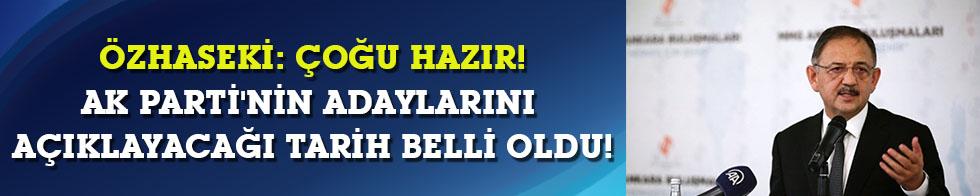 AK Parti'nin adaylarını açıklayacağı tarih belli oldu!