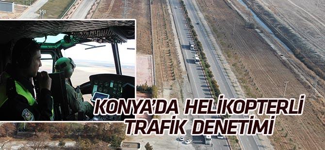 Konya'da helikopterle trafik denetimi