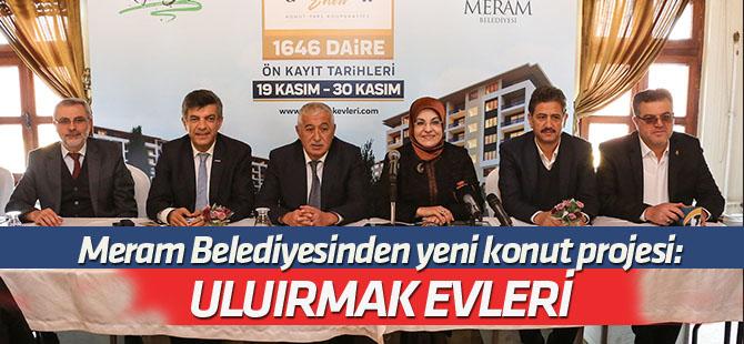 """Meram Belediyesi'nden yeni proje: """"Uluırmak Evleri"""""""
