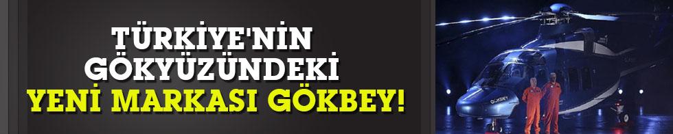 Türkiye'nin gökyüzündeki yeni markası Gökbey!