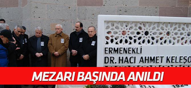 Merhum Dr. Ahmet Keleşoğlu  mezarı başında dualarla anıldı