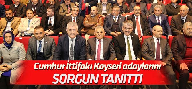 Kayseri'de Cumhur İttifakı adaylarını Ahmet Sorgun tanıttı