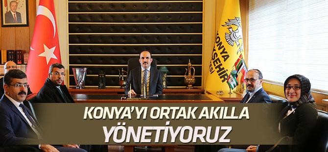 Altay: Konya'yı ortak akıl ile geleceğe hazırlıyoruz