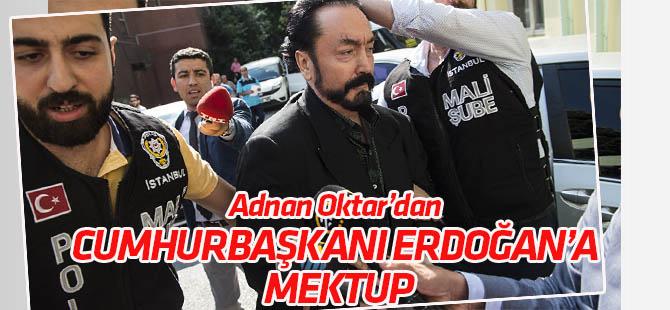 Adnan Oktar'dan  Cumhurbaşkanı Erdoğan'a mektup