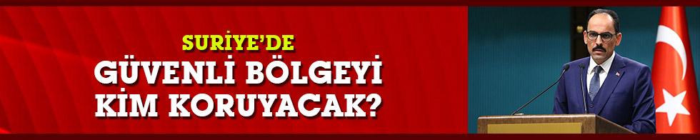 Suriye sınırında güvenli bölgenin kontrolü Türkiye'de olacak