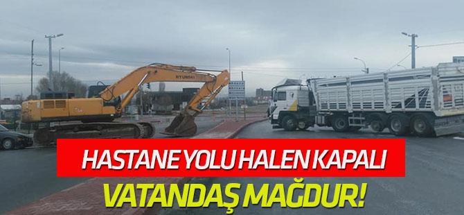 Yol halen kapalı, vatandaş mağdur!