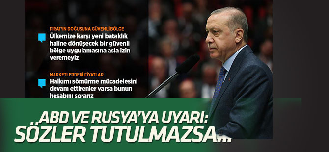 Erdoğan'dan ABD ve Rusya'ya uyarı