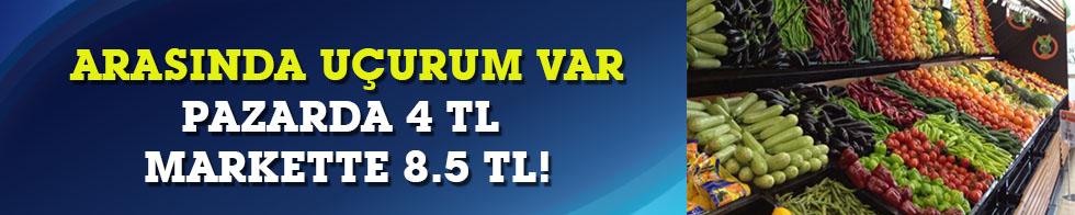 Fiyatlar arasında uçurum var Pazarda 4 TL, markette 8.5 TL!