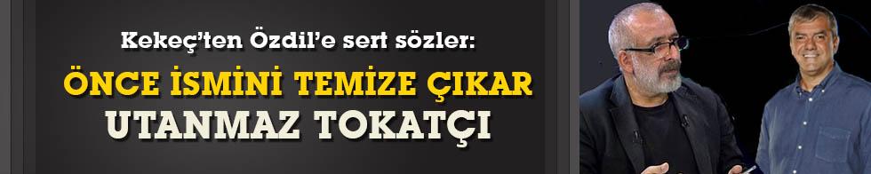 """Ahmet Kekeç'ten Yılmaz Özdil'e """"Tokatçı"""" nitelemesi"""