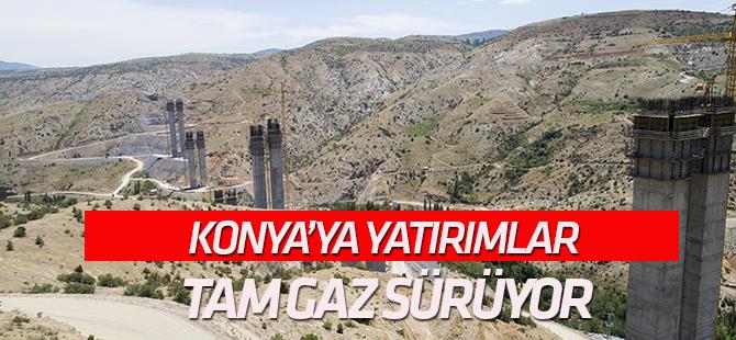 Konya'ya yatırımlar tam gaz sürüyor