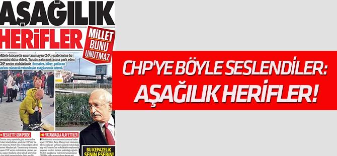 Çok konuşulacak manşet! CHP'ye böyle seslendiler: Aşağılık herifler!