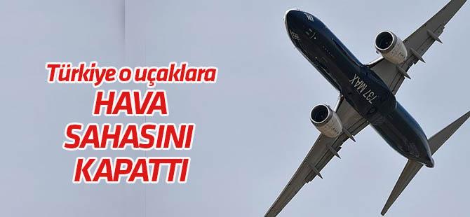 """Türk hava sahası """"Boeing MAX""""lara kapatıldı"""