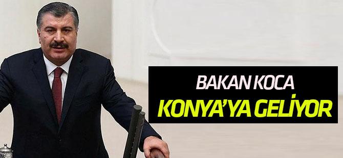 Bakan Koca, Konya'ya geliyor