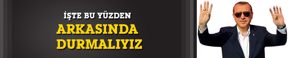 """""""Serdar Turgut'tan """"İşte bu yüzden Erdoğan'ın arkasında durmalıyız"""" yazısı"""