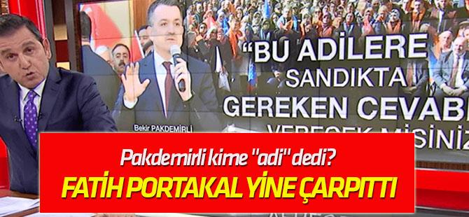 """Pakdemirli kime """"adi"""" dedi? Fatih Portakal'ın çarpıtmasını..."""