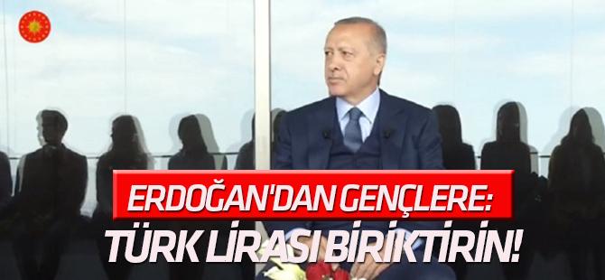 """""""Operasyonları ters tepti..."""" Erdoğan'dan gençlere: Türk Lirası biriktirin!"""