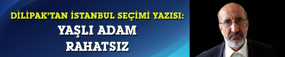 Dilipak'tan İstanbul seçimi yazısı: Yaşlı adam rahatsız