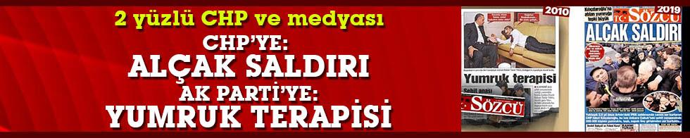 CHP ve 2 yüzlü medyası: AK Parti'ye: Yumruk terapisi, CHP'ye: Alçak saldırı