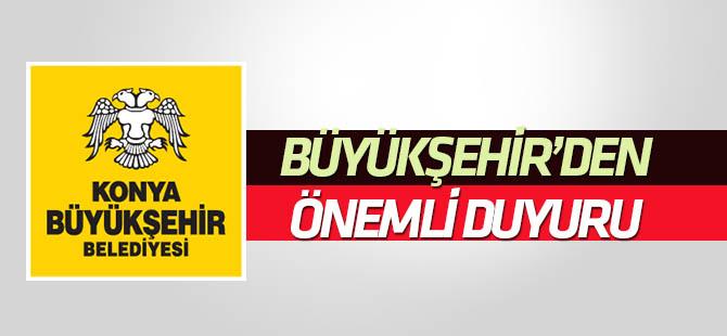 Konya Büyükşehir'den önemli duyuru!