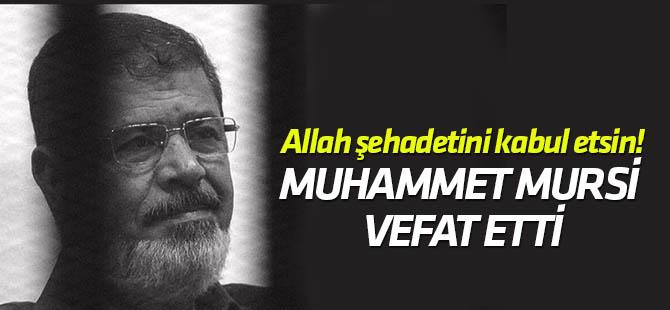 Muhammed Mursi vefat etti! Allah Şehadetini kabul etsin!