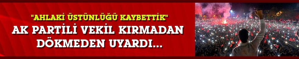 """""""Ahlaki üstünlüğü kaybettik"""" AK Parti'li vekil kırmadan, dökmeden uyardı..."""