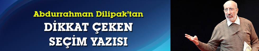 """Abdurrahman Dilipak'tan dikkat çeken """"İstanbul seçimi"""" yazısı"""