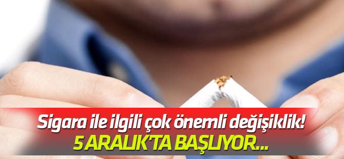 En geç 5 Aralık'ta başlıyor... Sigara ile ilgili çok önemli değişiklik!