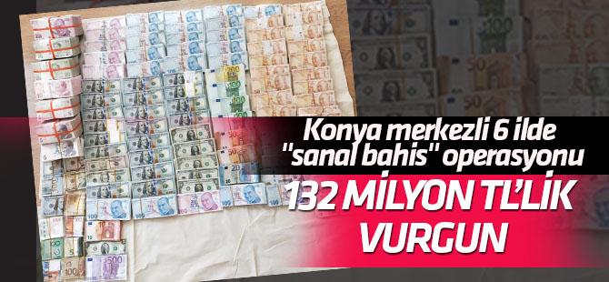 """Konya merkezli 6 ilde """"sanal bahis"""" operasyonu 132 milyonluk vurgun"""
