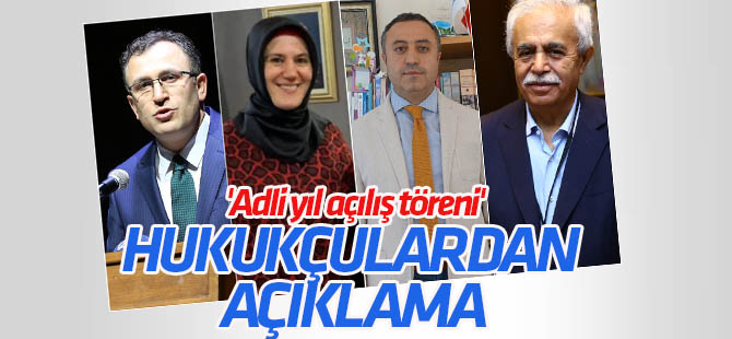 """Hukukçulardan """"Adli yıl açılış töreni"""" açıklaması"""