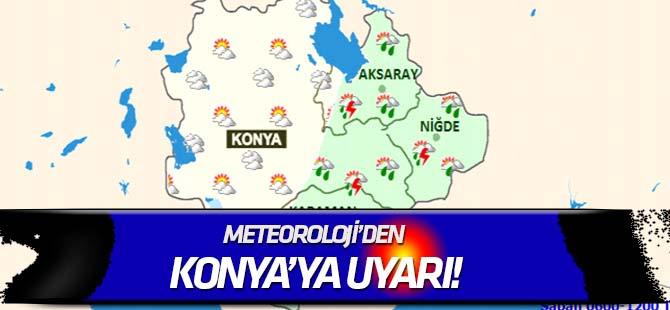 Meteoroloji'den Konya'ya uyarı!