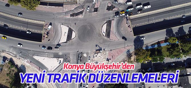 Konya Büyükşehir'den trafiği rahatlatacak düzenlemeler