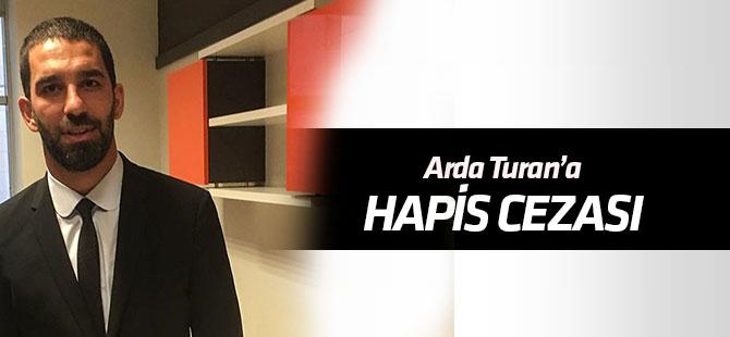 Arda Turan'a 2 yıl 8 ay 15 gün hapis cezası