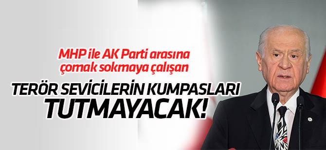 MHP ile AK Parti arasına çomak sokmak isteyenlerin kumpasları tutmayacak