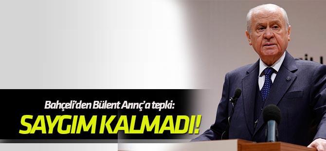 MHP Genel Başkanı Devlet Bahçeli'den Bülent Arınç'a tepki: Saygım kalmadı