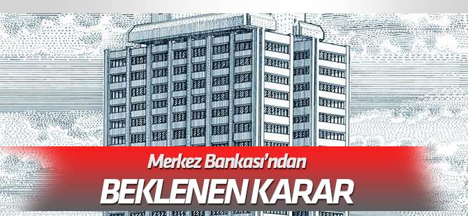 Merkez Bankası'ndan beklenen karar