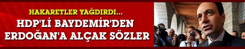 Hakaretler yağdırdı... HDP'li Baydemir'den Erdoğan'a alçak sözler