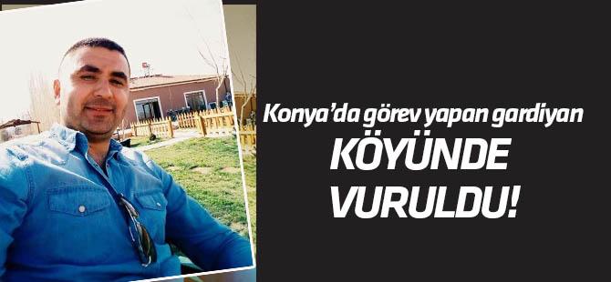 Konya'da görev yapan gardiyan köyünde vuruldu!