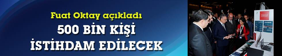 Fuat Oktay'dan 500 bin istihdam müjdesi