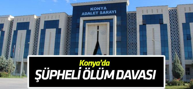 """Konya'daki """"şüpheli ölüm"""" davası"""