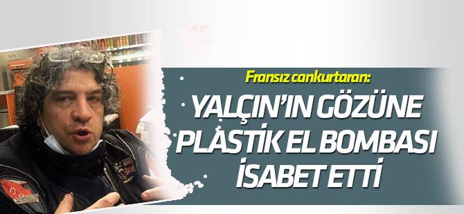 """Fransız cankurtaran: """"AA Foto Muhabiri Yalçın'ın gözüne plastik el bombası isabet etti"""""""