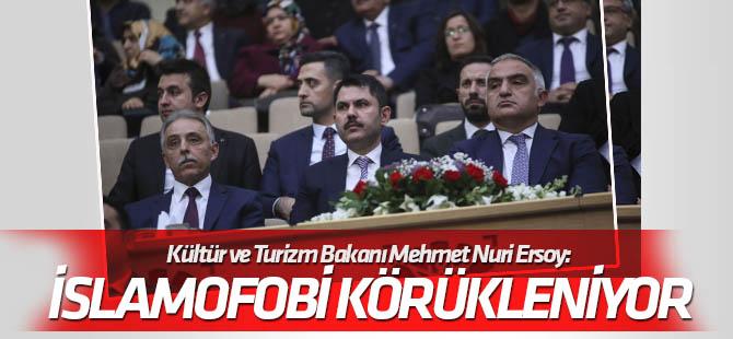 Kültür ve Turizm Bakanı Mehmet Nuri Ersoy: İslamafobi körükleniyor