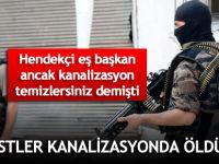 PKK'lı teröristler kanalizasyonda öldürüldü