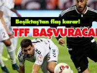 Beşiktaş'tan flaş karar! TFF başvuracaklar