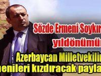 Azerbaycan Milletvekilinden Ermenileri kızdıracak paylaşım