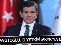 Davutoğlu o yetkiyi MKYK'a devretti