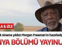 Morgan Freeman'ın hazırladığı belgeselin Konya bölümü yayınlandı