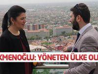 Türkmenoğlu: Yönlendirilen değil, yöneten ülke olduk