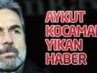 Aykut Kocaman'ı yıkan haber