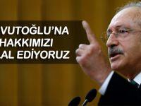 Kılıçdaroğlu: Davutoğlu'na hakkımızı helal ediyoruz